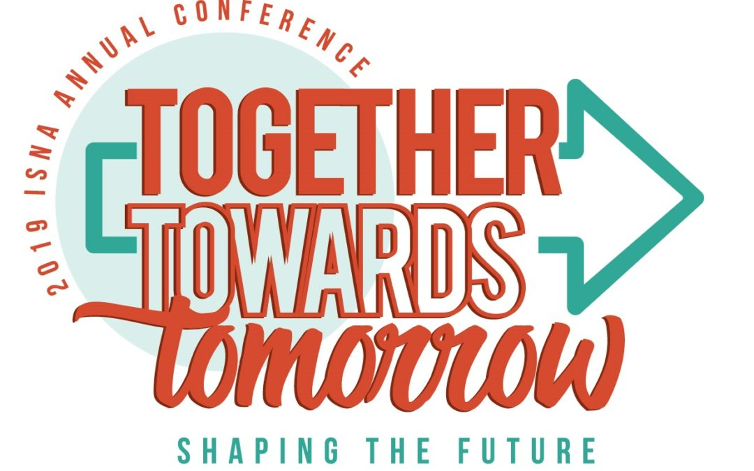 ISNA 2019 Annual Conference – Working Towards Tomorrow